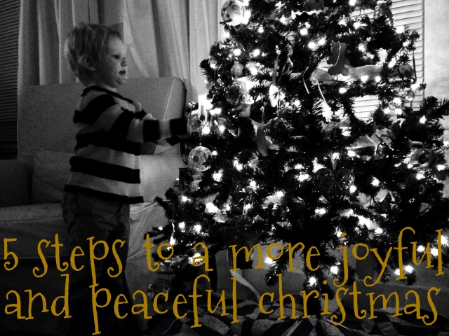 5 steps to a more joyful & peaceful Christmas